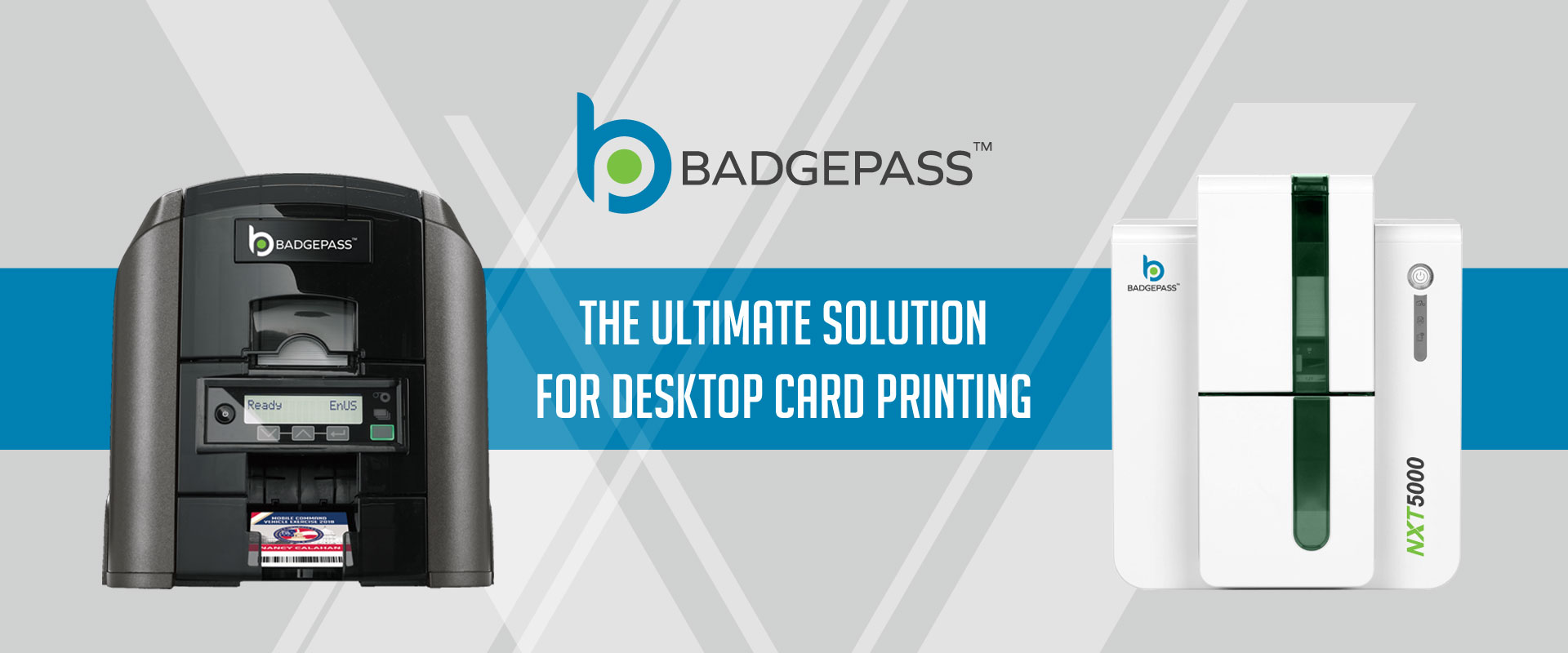 Banner graphic with the BadgePass GX1 Card Printer and the BadgePass NXT5000 Card Printer